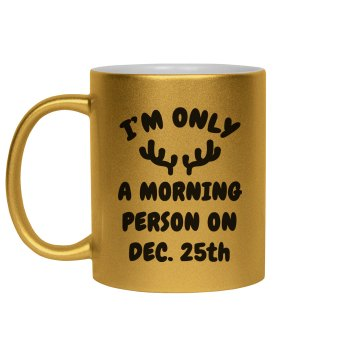 Only A Morning Person On Christmas