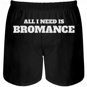 Only Need Bromance