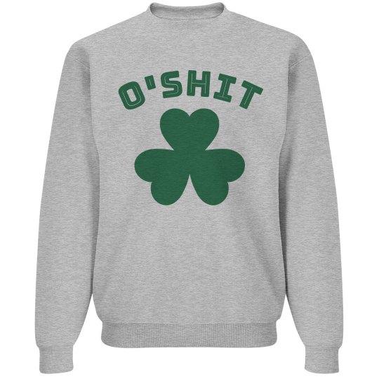 O'Shit St. Patrick's Sweatshirt
