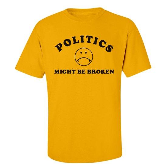 Politics Might be Broken