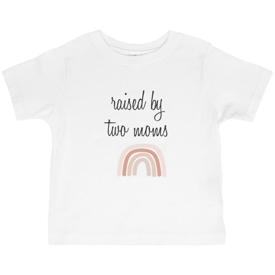 Raised by 2 moms - Toddler Tee