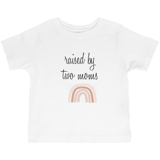 Raised by two moms - Toddler Tee