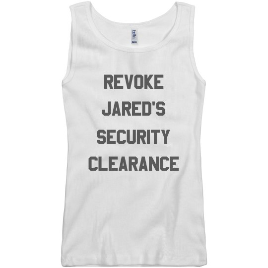 Revoke Jared's Security Clearance