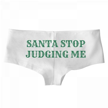 Santa Please Stop Judging Me