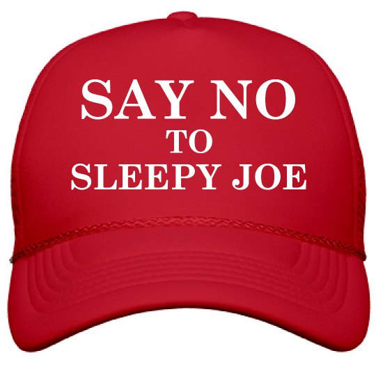 Say No To Sleepy Joe