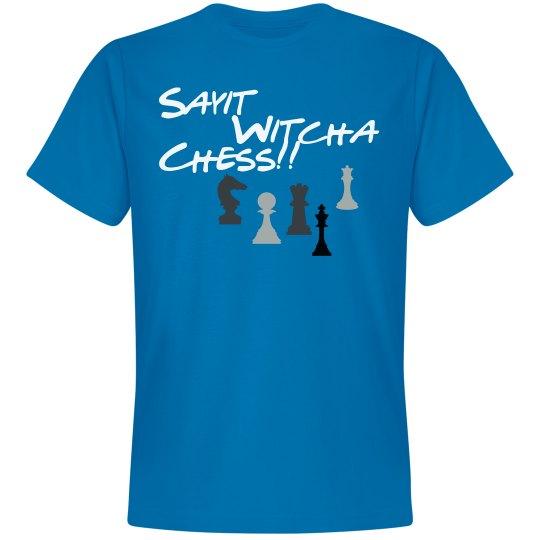 Sayit Witcha Chess