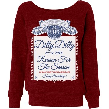 Season For Drinking Dilly Dilly!
