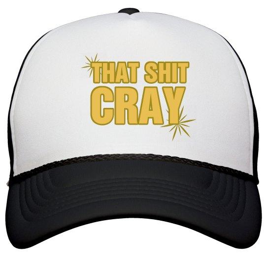 Shit Cray Hat