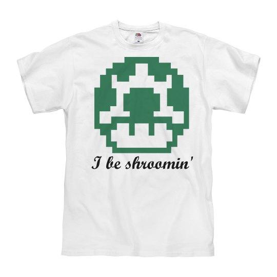 Shroomin'