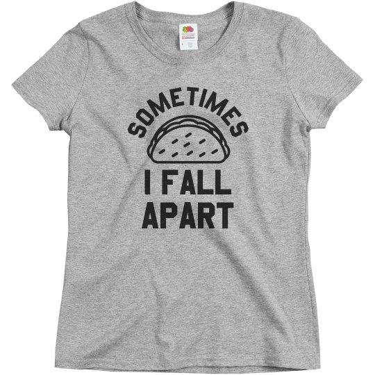 Sometimes I Just Fall Apart