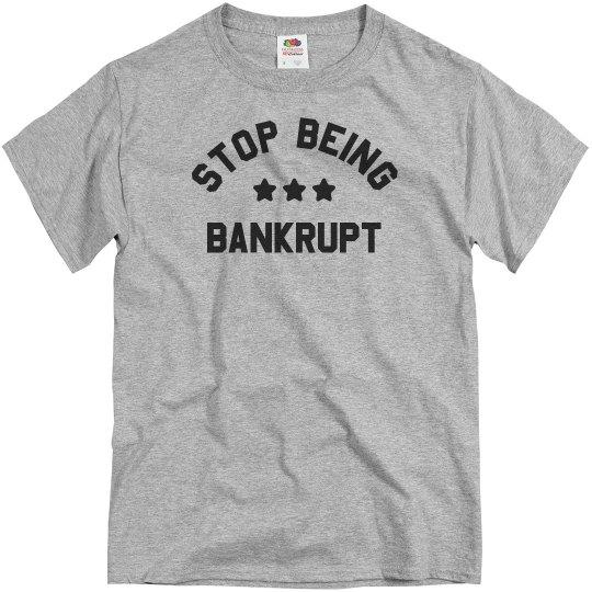 Stop Being Bankrupt