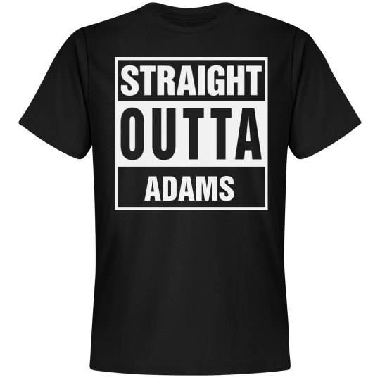 Straight Outta Adams