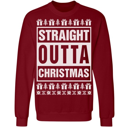 Straight Outta Christmas Sweater
