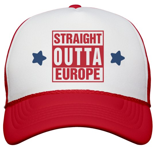 Straight Outta Europe Hat
