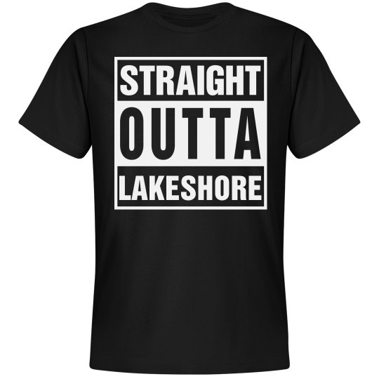 Straight Outta Lakeshore