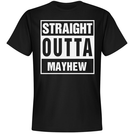 Straight Outta Mayhew
