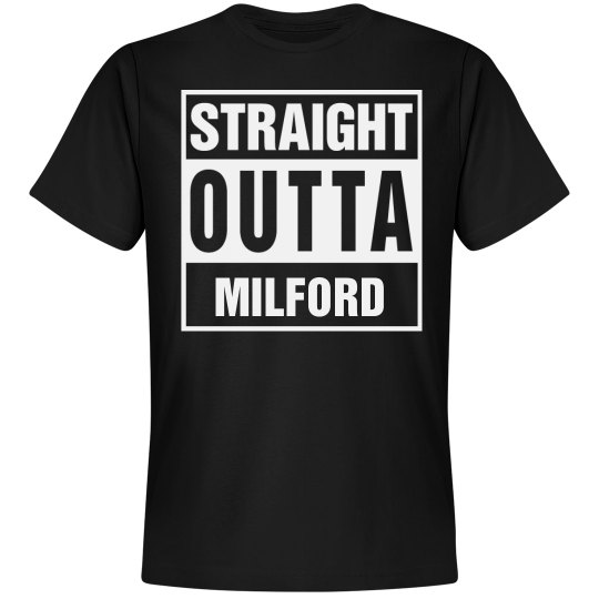 Straight Outta Milford