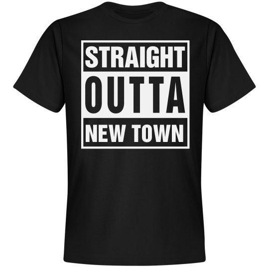 Straight Outta New Town