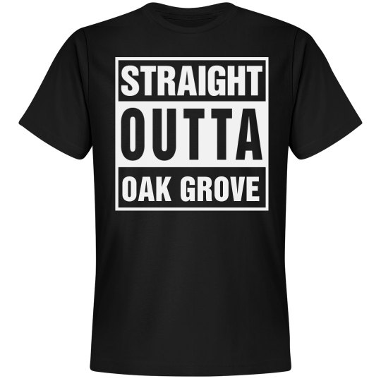 Straight Outta Oak Grove