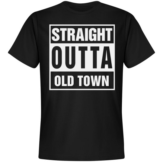 Straight Outta Old Town