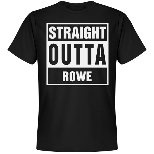 Straight Outta Rowe