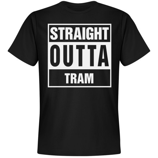 Straight Outta Tram