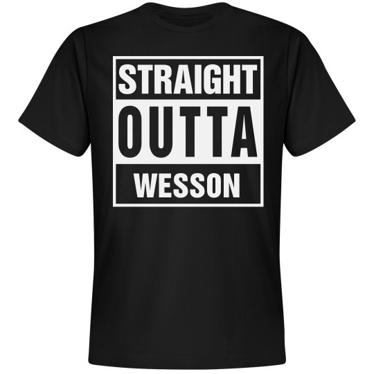 Straight Outta Wesson