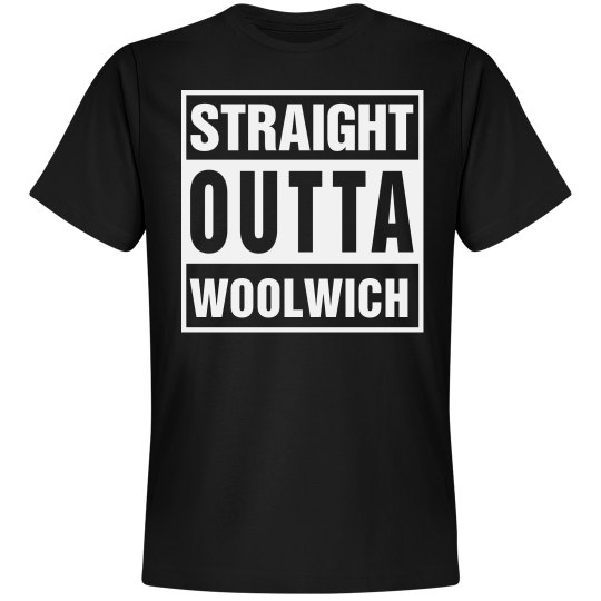 Straight Outta Woolwich