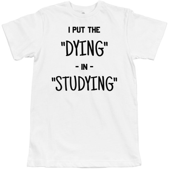 Studying or Dying