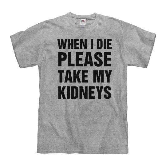 Take My Kidneys
