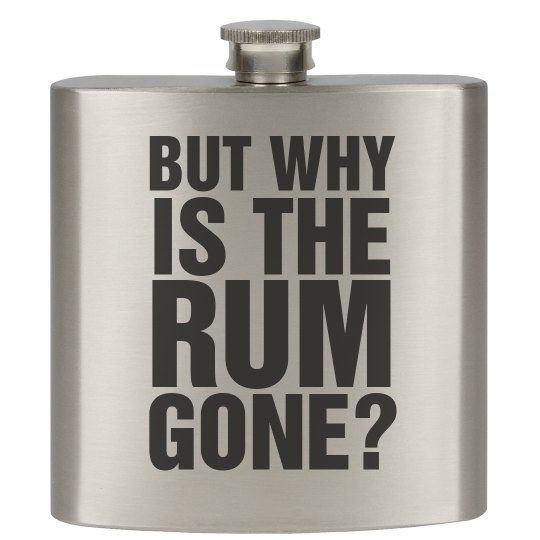 The Rum is Always Gone Flask