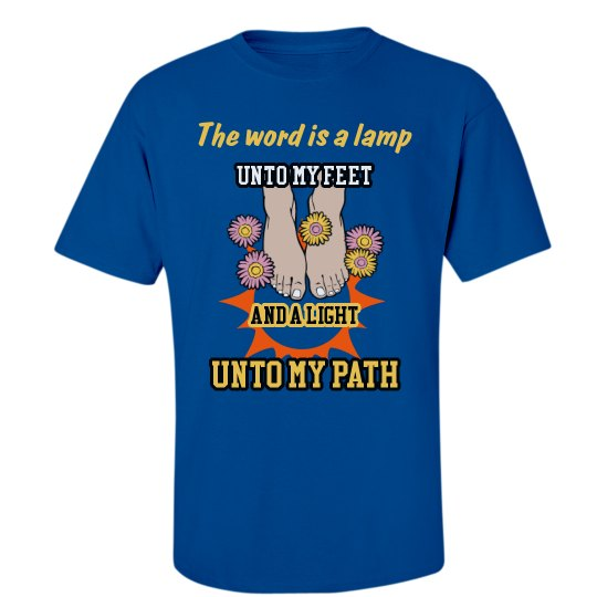 The word is lamp unto my feet, and a light unto my path