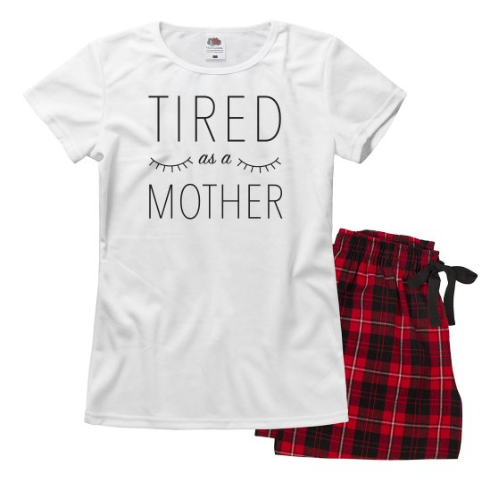 Tired as a Mother - PJ Set