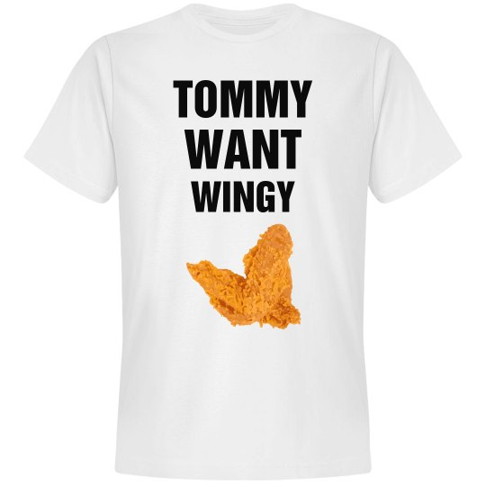Tommy Want Wingy