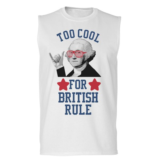 Too Cool For British Rule Today