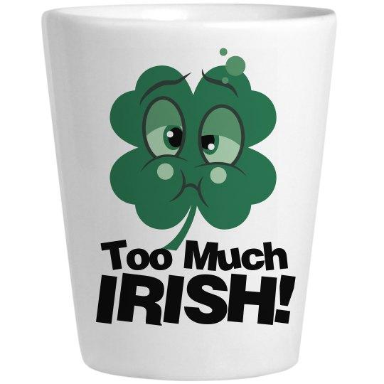 Too Much Irish Shot