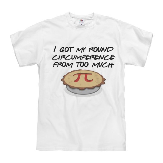 Too Much Pi T-Shirt