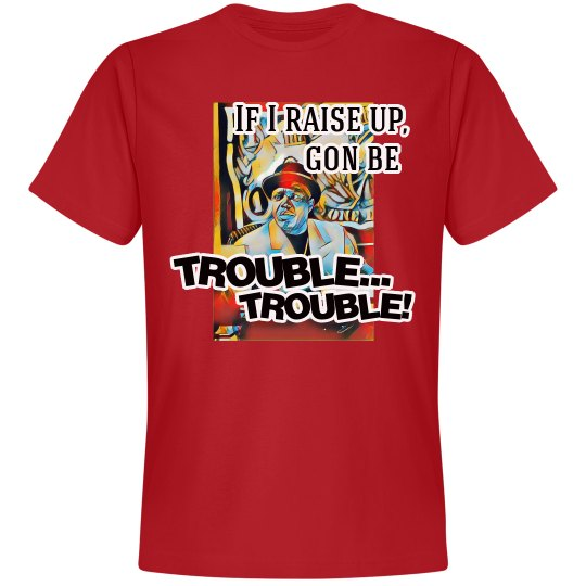Trouble, Trouble