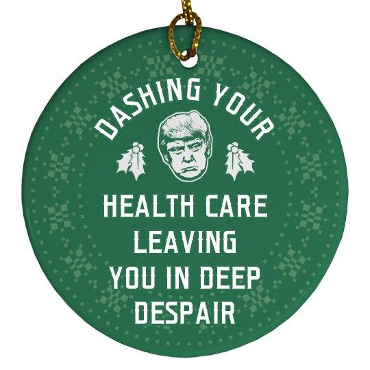 Trump Dashing Your Health Care