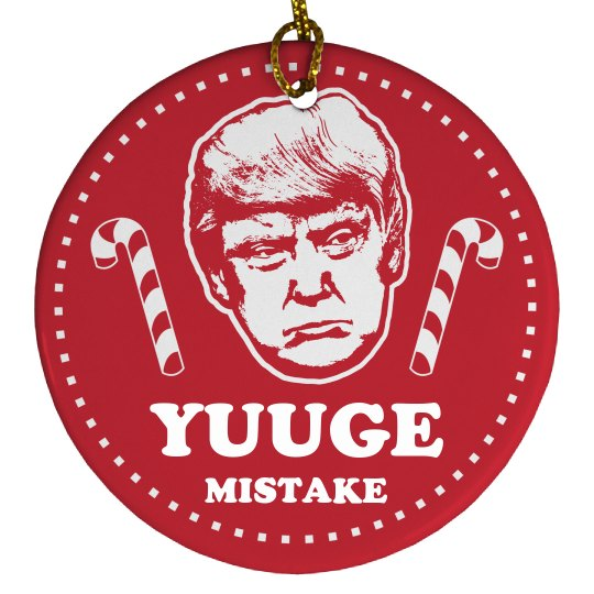 Trump Ornament Yuge Mistake