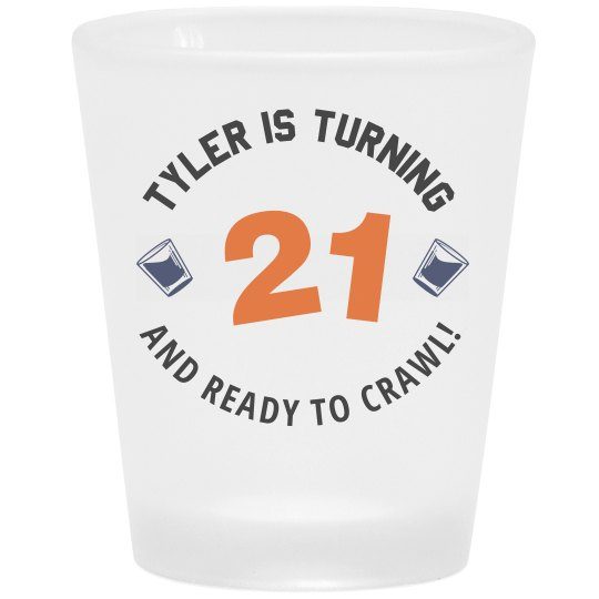 Tyler is turning 21