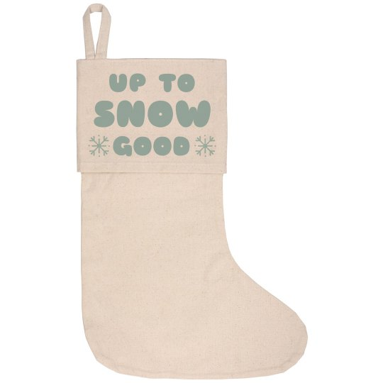 Up To Snow Good Canvas Stocking