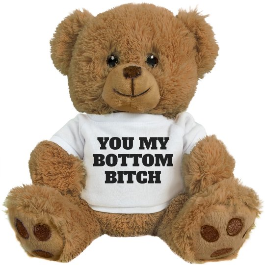 Valentine For Your Bottom Bitch