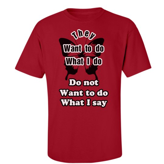 want to do what I do - don't want to do what I say 4