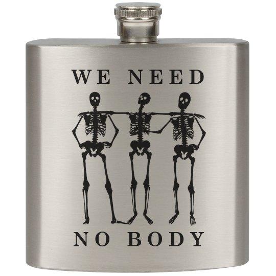 We Need No Body Skeletons