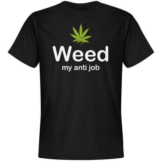 Weed My Anti Job