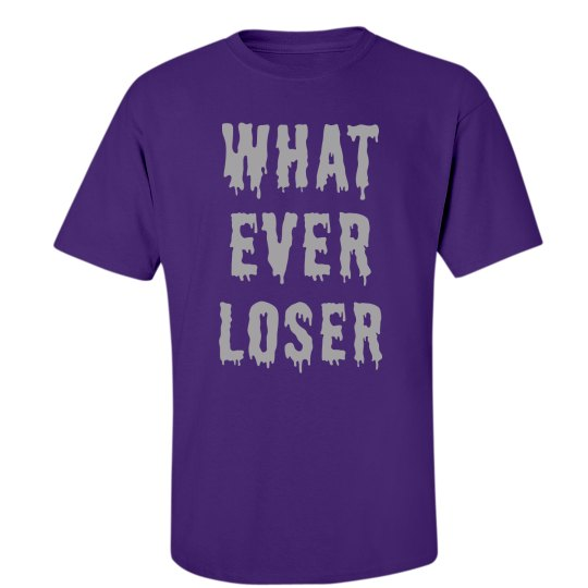 Whatever Loser