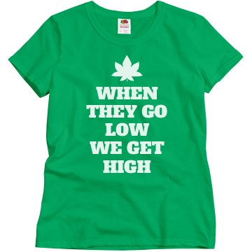When They Go Low We Get High Quote