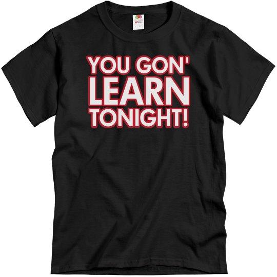 You Gon' Learn Tonight