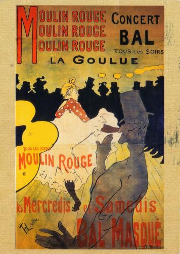 Moulin Rouge: La Goulue, a poster highlighting Louise Weber's work at the Moulin Rouge, by Henri de Toulouse-Lautrec, 1891.  Thanks, Carol.